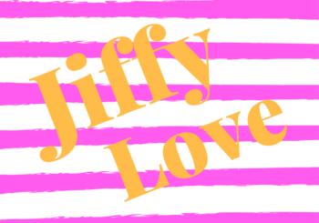 Jiffy love